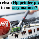 How to clean Hp printer pickup rollers in an easy manner?